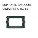 SUPPORTO 3MODULI + VITI VIMAR IDEA COD.16713